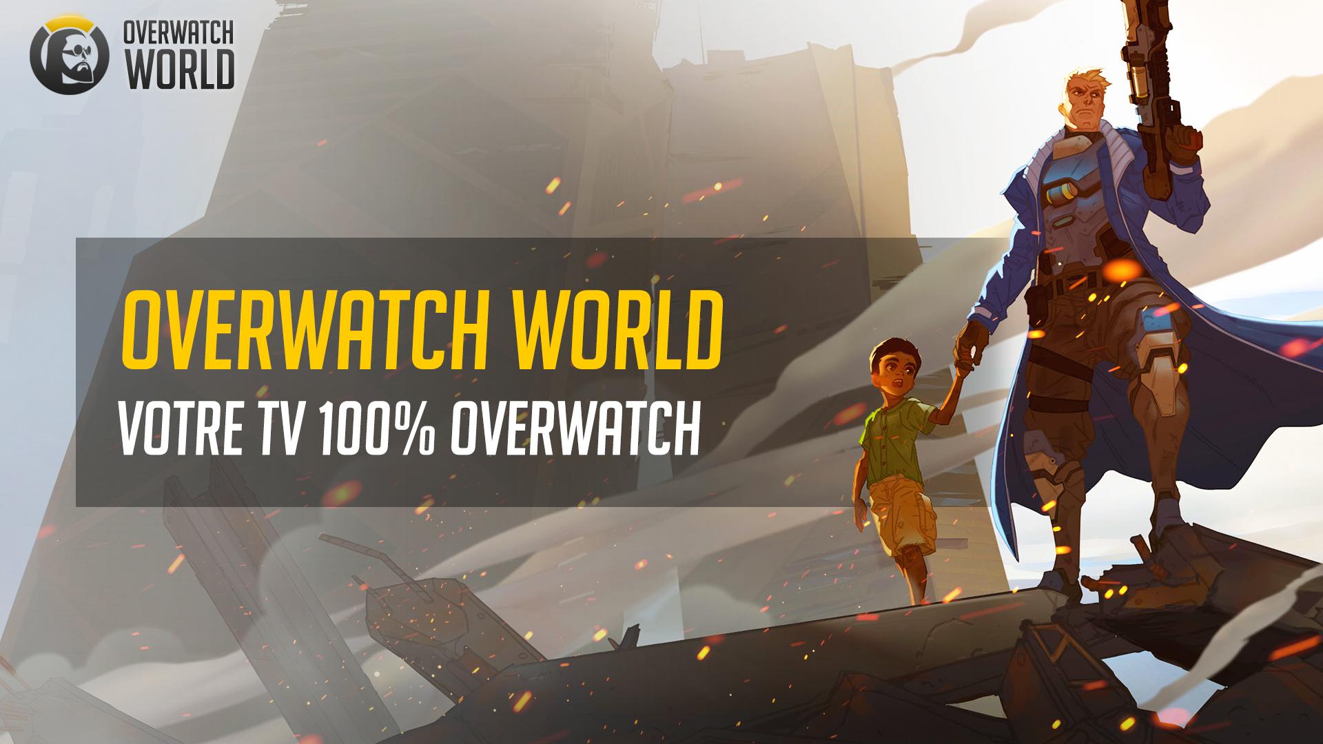 Overwatch-World, c'est aussi votre dose quotidienne d'Overwatch en live !