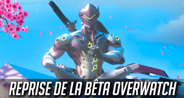 reprise de la beta d'overwatch : le suivi en direct